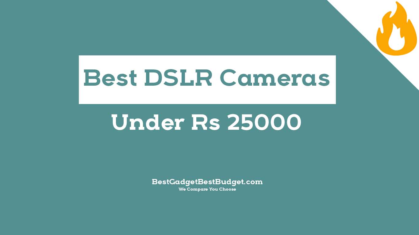 Best DSLR Cameras Under 25000 in India