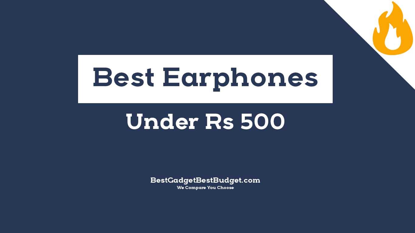 Best Earphones Under 500 India