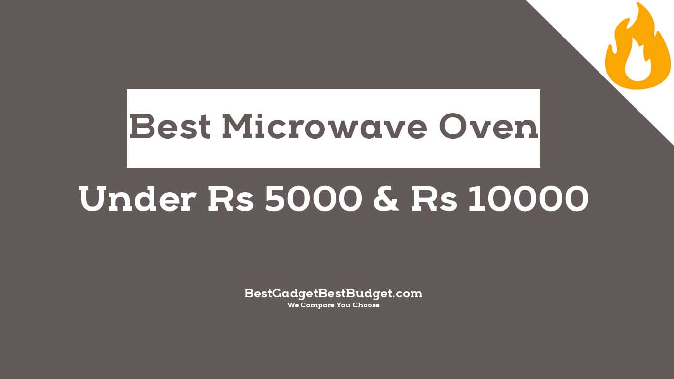 Best Microwave Oven Under 5000 - 10000