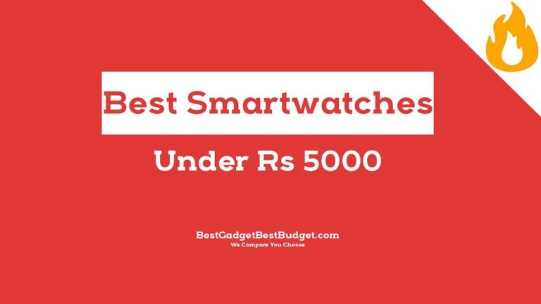Best Smartwatch Under 5000 India
