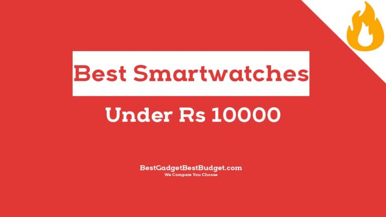 Best Smartwatch Under 10000 - Bestgadgetbestbudget.com