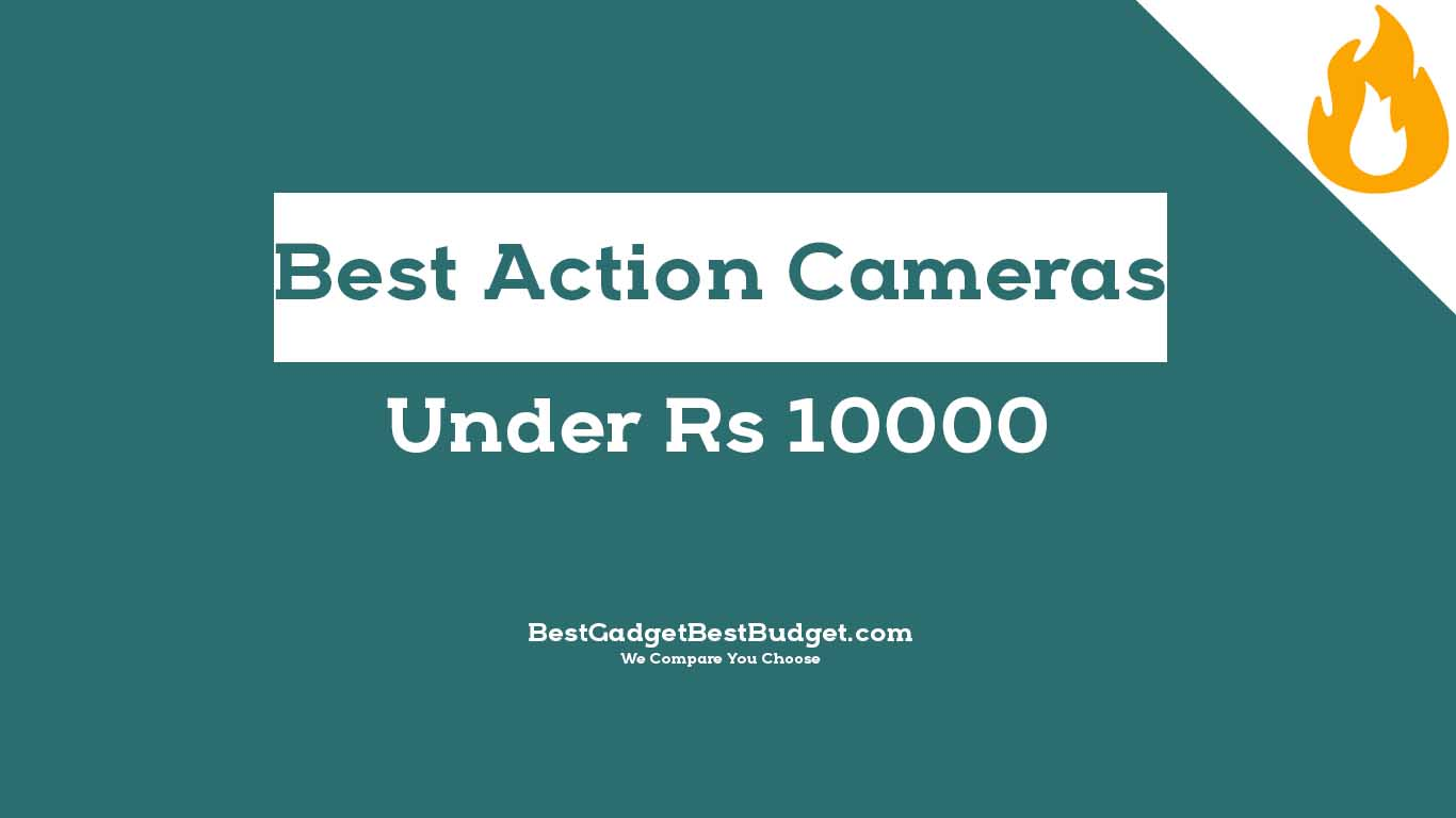 Best Action Camera Under 10000 India